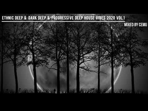 Ethnic Deep U0026 Dark Deep U0026 Progressive Deep House Vibes 2020 Vol.1 / Mixed By CemU