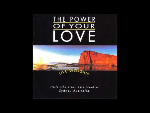 THE POWER OF YOUR LOVE  HILLSONG LIVE