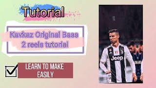 Kavkaz Original Bass 2 reels tutorial | Kavkaz Original Bass transition tutorial