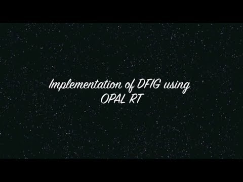 Implementation of Doubly Fed Induction Generator using OPAL RT