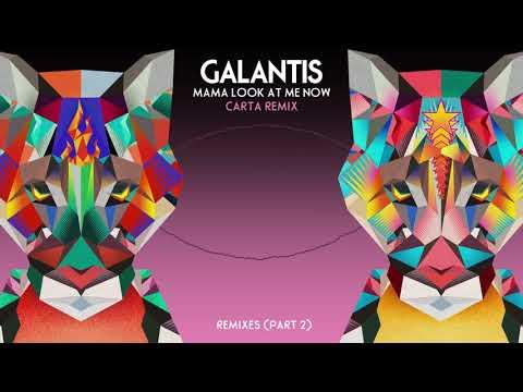 """Galantis - """"Mama Look At Me Now"""" (Carta Remix)"""