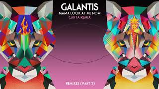 "Galantis - ""Mama Look At Me Now"" (Carta Remix)"