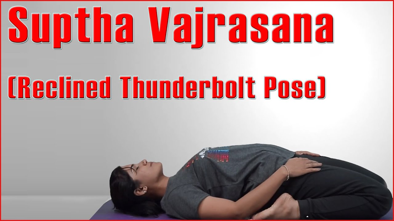 picture How To Do The Supta Virasana And What Are Its Benefits