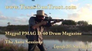 Texas NFA Gun Trust: Magpul PMAG D-60 Drum Magazine - The Auto Sessions