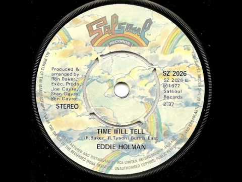 EDDIE HOLMAN - Time Will Tell
