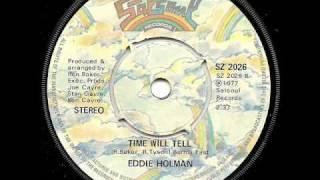 EDDIE HOLMAN - Time Will Tell