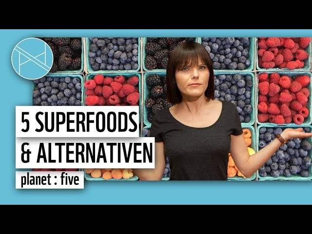 5 Superfoods und ihre heimischen Alternativen | planet : five | planet : panda