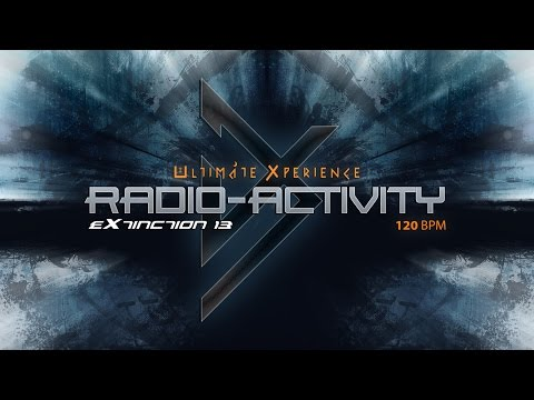 Ultimate Xperience - Radio-Activity [eXtinction 13]