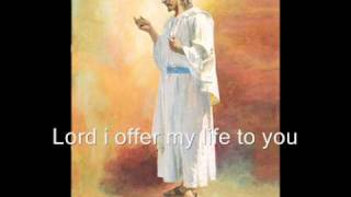 Lord I offer My Life To You by Don Moen w/lyrics
