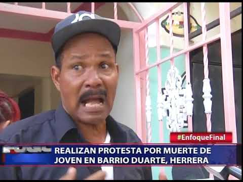 Realizan protesta por muerte de joven en barrio Duarte, Herrera