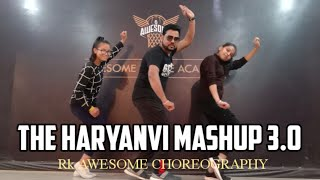 The Haryanvi Mashup 3.0 | Dk Thakur | New Haryanvi song || Rk Awesome | Awesome Dance Academy