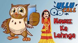 ULLU VIDEO Ep#22   Nawazuddin Siddiqui steals bride's Lehenga   Funny Prank calls   UP