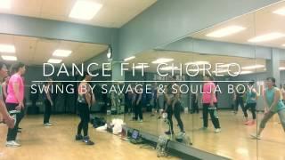 Swing- Savage & Soulja boy- Dance Fit Choreo with Kelsi