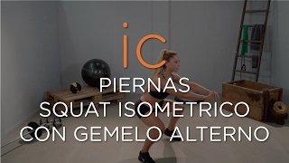 SQUAT ISOMETRICO CON GEMELO ALTERNO    WORKOUT PIERNAS