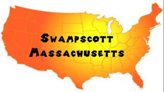 How to Say or Pronounce USA Cities — Swampscott, Massachusetts