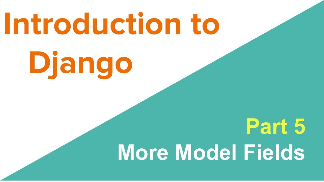 Introduction to Django: More model fields