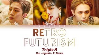 Triple H (트리플 H) - 'REtro Future' Lyrics 가사 [Color Coded Han|Rom|Eng]