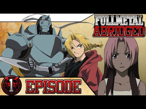 FULLMETAL ABRIDGED: Episode 1- Unity of Two- #FMA | Arrogant Dubs