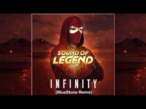 Sound Of Legend - Infinity (BlueStone Remix)