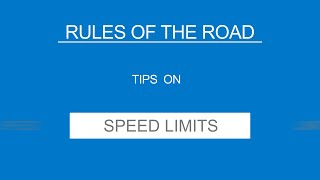 6 - SPEED LIMITS - Rules of the Road - (Useful Tips)