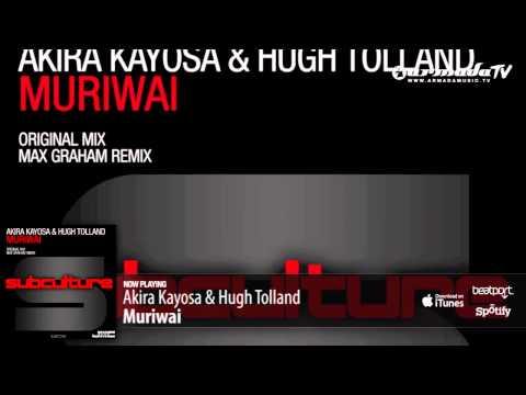 Akira Kayosa & Hugh Tolland - Muriwai (Original Mix)