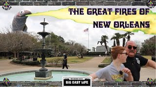 Big Easy Life looks into the great fires of New Orleans