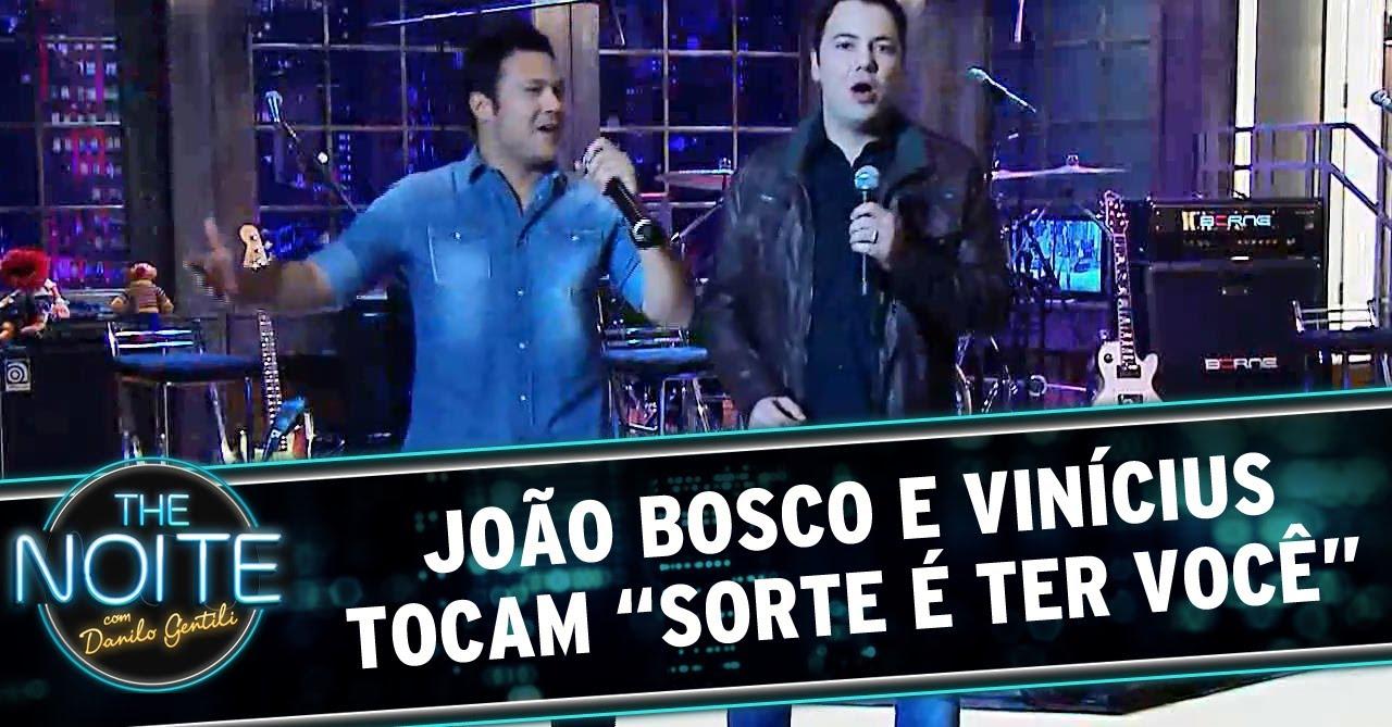 """João Bosco E Vinícius Tocam """"Sorte é Ter Você"""""""