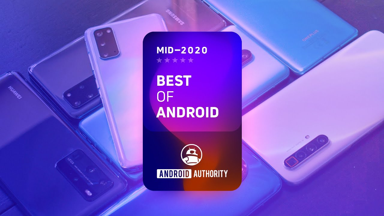 The Best Of Android Mid 2020 Which Phone Has The Best Audio Android Authority