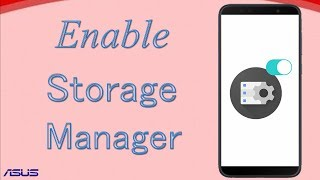 Enable Storage Manager on Asus Zenfone Max Pro M1