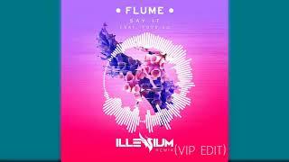 Flume - Say It (Illenium VIP EDIT)