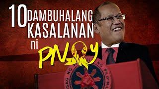 10 Dambuhalang Kasalanan ni PNoy