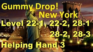 Gummy Drop! Конфетки! -  New York Level 22-1, 22-2, 28-1, 28-2, 28-3 Helping Hand 3 Walkthrough