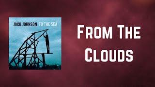 Jack Johnson - From The Clouds (Lyrics)