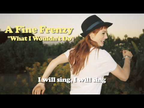 A Fine Frenzy - What I Wouldn't Do (Lyrics Video)