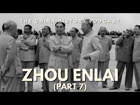 Zhou Enlai Part 7 - The China History Podcast, presented by Laszlo Montgomery