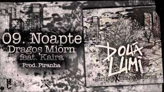 Repeat youtube video Dragos Miron - Noapte feat. Kaira