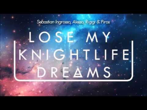 Riggi & Piros Vs. Alesso Vs. Ingrosso - Lose My Knightlife Dreams (BNK Mashup)