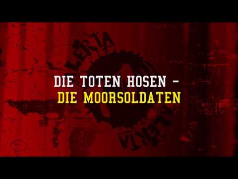 Die Toten Hosen - Die Moorsoldaten