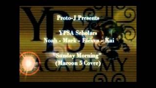 """""""Sunday Morning"""" (Maroon 5 Cover) By: Noah-Mark-Elexus-Kai (YPSA)"""