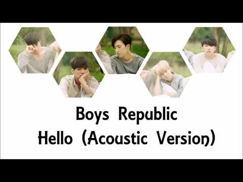 Boys Republic - Hello (Acoustic Version) Lyrics Eng Sub w/ Romanization and Hangul [Color Coded]