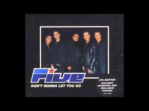 Five - Don't Wanna Let You Go