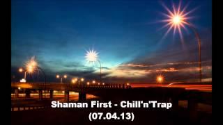 Shaman First - Chill