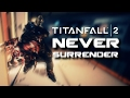 Never Surrender | Titanfall 2 Edit (By Z3N)