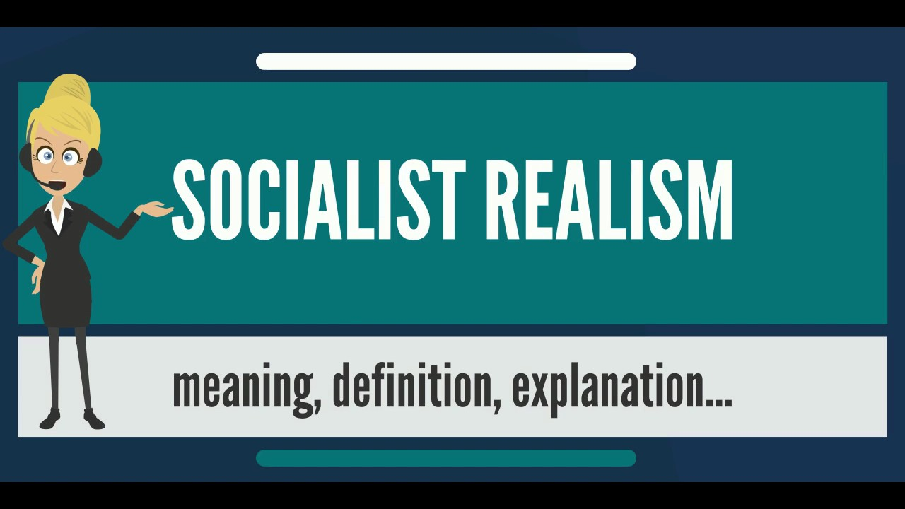 what is socialist realism? what does socialist realism mean