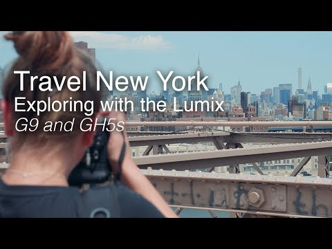 Travel New York   Exploring with the Panasonic LUMIX G9 and GH5S