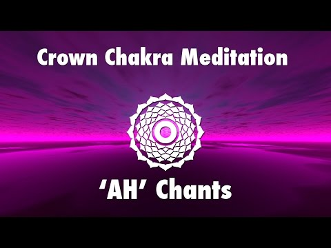 Magical Chants for Crown Chakra Awakening [ AH ] | Meditation Music |