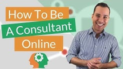 How To Be A Consultant Online: 3 Ways To Make Money As Consultant