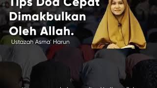 Tips Doa Cepat Dimakbulkan Oleh Allah.Ustazah Asma'Harun