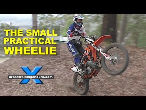 HOW TO DO SMALL PRACTICAL WHEELIES ON DIRT BIKES Cross Training Enduro