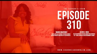 The Chundria Show  Ep.  310 Featuring Marco Martinez and Kevin E. Ross